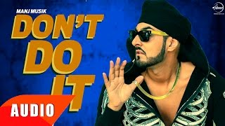Don't Do It (Full Audio Song) | Manj Musik Ft.Sarb Smooth | Punjabi Song Collection | Speed Records