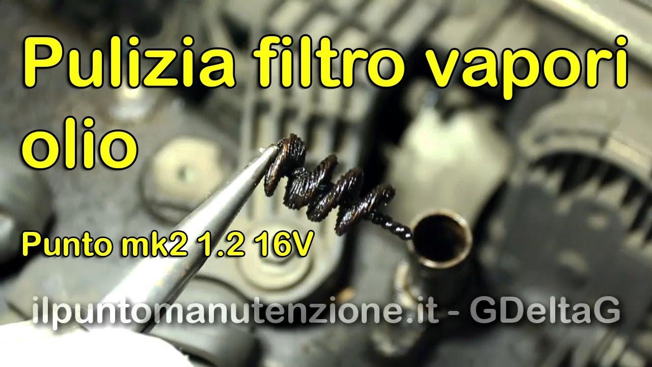 Pulizia Filtro Recupero Vapori Olio Punto Mk2 1 2 16v