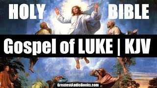 HOLY BIBLE: THE GOSPEL OF LUKE - FULL AudioBook | Greatest AudioBooks