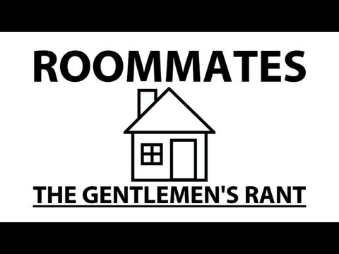 Roommates - The Gentlemen's Rant