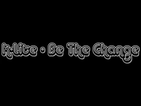 K-Lite - Be The Change