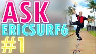 Ask Ericsurf6 (Q&A #1)