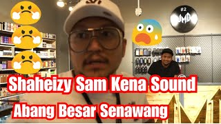 Shaheizy Sam Kena sound direct Abang Besar Senawang : PART 2