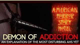 The Demon of Addiction EXPLANATION! | AHS Hotel