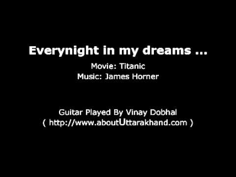 Every Night In My Dreams-Titanic-Guitar Instrumental By Vinay...