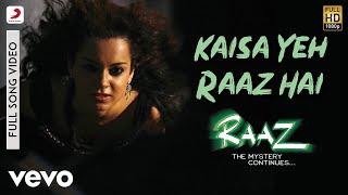 download lagu Kaisa Ye Raaz Hai - Raaz 2  Emraan gratis