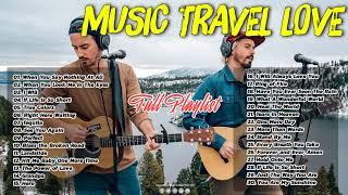 Download lagu FULL Playlist Music Travel Love Songs - Popular Songs  2021- Best Songs of Music Travel Love 2021