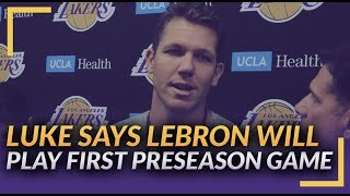 Lakers Training Camp: Luke Says LeBron Will Play on First Preseason Game