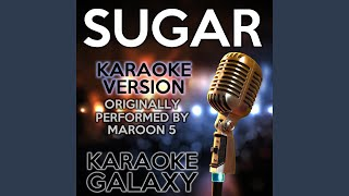 Sugar Karaoke Version With Backing Vocals Originally Performed By Maroon 5