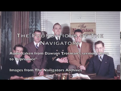 Born to Reproduce - Early History of The Navigators