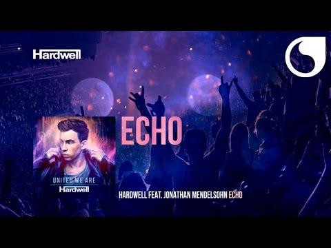 Hardwell Ft. Jonathan Mendelsohn - Echo (Album Version) #UnitedWeAre