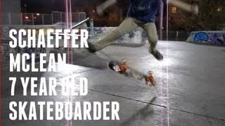 SKATEBOARDING!!! 7 YEAR OLD SCHAEFFER MCLEAN