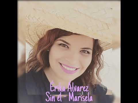 Sin él - Marisela (Erika Alvarez Cover)