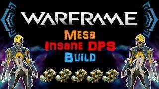 [U18.13] Warframe - Mesa Insane DPS Build [5 Forma] | N00blShowtek