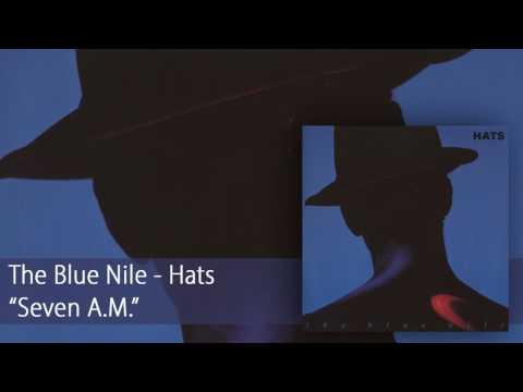 Blue Nile - Seven A.m.
