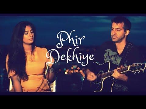 {Phir Dekhiye Cover Song Live}