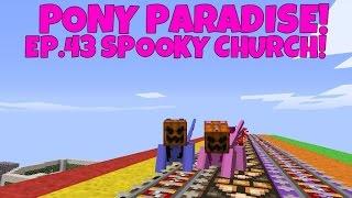 Pony Paradise! Ep.43 Spooky Church!