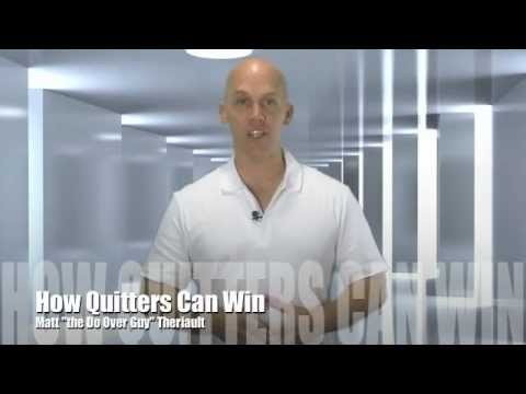 How Quitters Can Win - Do Over Guy