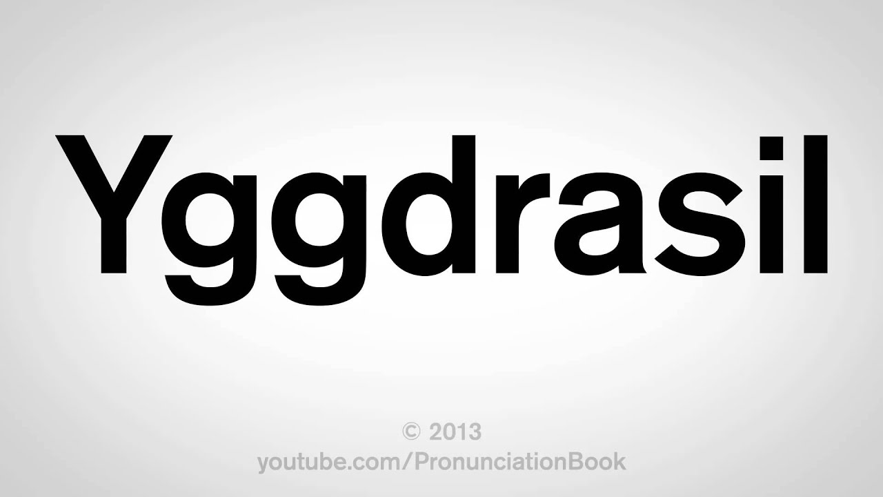 hot to pronounce yggdrasil