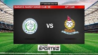 Manang Marshyangdi Club  VS  A.P.F Club    17TH AAHA RARA GOLD CUP 2019
