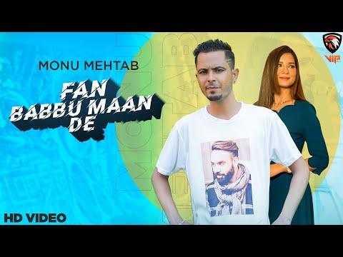 Fan Babbu Maan De | Official Video | Monu Mehtab | New Punjabi Songs 2020 | VIP Music