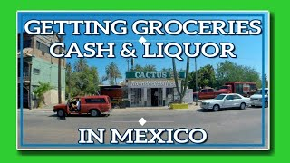 RV Living: Inside Grocery Shopping, The ATM and the Liquor Store in Loreto Baja Mexico 2017