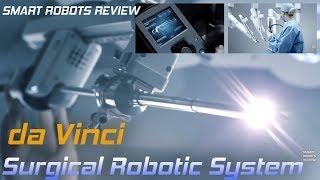 da Vinci Surgical Robotic System - Smart Robots Review