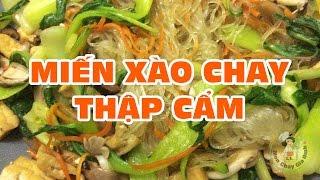 Món Chay Gia Đình -Miến-Xào-Chay-Thập-Cẩm