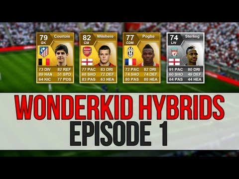 Fifa 13 Ultimate Team - Wonderkid Hybrids - Up Sterling, Up Pogba, Wilshere and Courtois - Episode 1