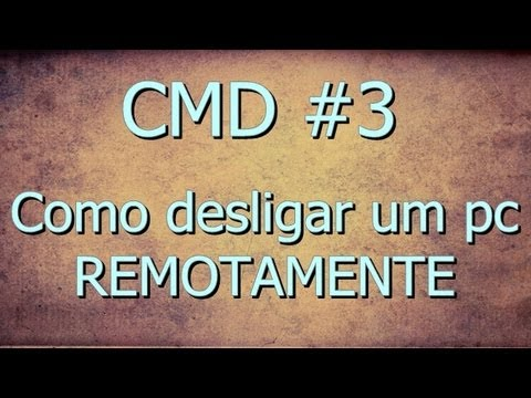 Como Desligar um PC remotamente --- CMD #3