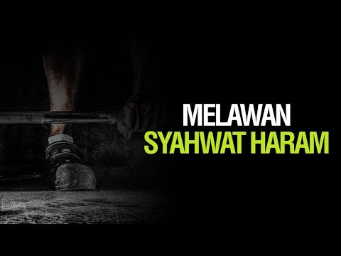 Melawan Syahwat Haram - Ustadz Ahmad Zainuddin Al-Banjary