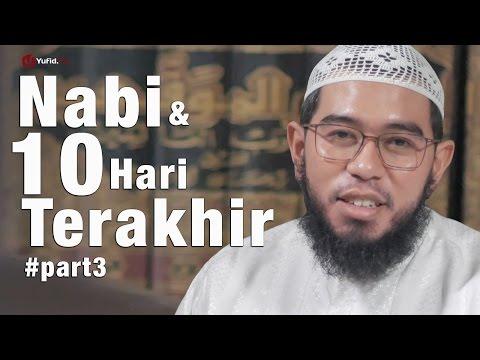 Ceramah Singkat : Nabi & 10 Hari Terakhir  (Part3) - Ustadz Muhammad Nuzul Dzikri, Lc.