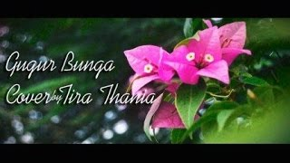 download lagu Gugur Bunga Cover Song By Tira Thania gratis