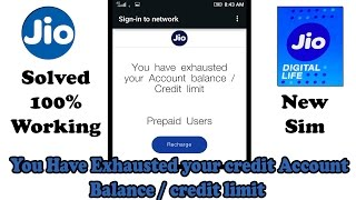 Jio New Sim 'You Have exhausted your Account balance' [Solution 100% working]