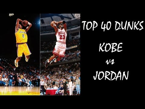 Nba top 40 dunks michael jordan vs kobe bryant youtube