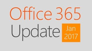 Office 365 Update for January 2017