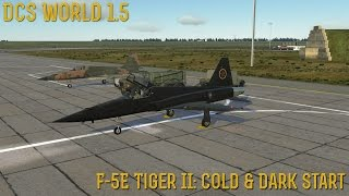 "[DCS World] 1.5: F-5E ""Cold & Dark Start"""