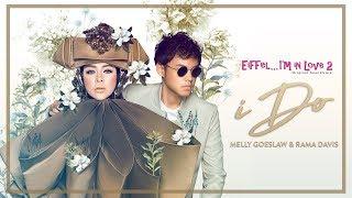 Download Lagu I DO ( Ost Eiffel Im In Love ) Melly Goeslaw feat Rama Davis Gratis STAFABAND