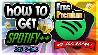 Free Spotify Premium (Spotify++) No Jailbreak - No Computer // Working on IOS 10.2.1