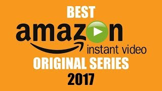Top 5 Best Amazon Prime Original Series to Watch Now! 2017 | best amazon prime original series 2017