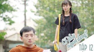 Có Phải Người Dưng ? - TẬP 12 - Phim Sinh Viên | Đậu Phộng TV