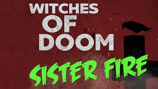 WITCHES OF DOOM - Sister Fire