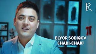 Elyor Sodiqov - Chaki-chaki | Элёр Содиков - Чаки-чаки
