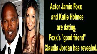 Jamie Foxx Dating Katie Holmes, Reveals Friend