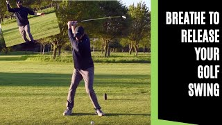 BREATH TO RELEASE YOUR  GOLF SWING