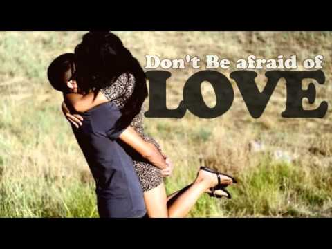Don't be Afraid of Love - Malik Smith
