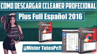 Descargar Ccleaner Profesional Plus Español (Full Ultima Version) (Windows 10/8/8.1/7) 2016