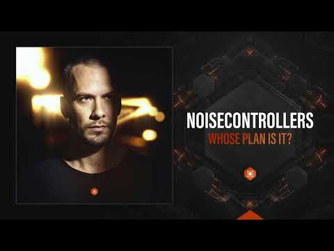 Noisecontrollers - Whose Plan Is It?