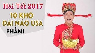 Hài Tết 2017 - Mười Khó Trường Giang Đại Náo USA [1]