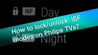 How to lock and unlock ISF modes on Philips TVs?